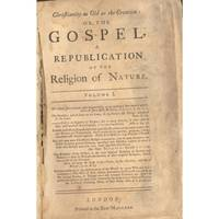 Christianity As Old As the Creation: Or, the Gospel, a Republication of the Religion of Nature (Vol. 1, all Published)