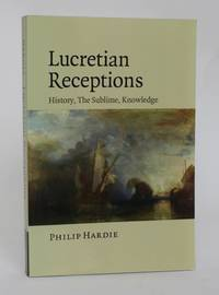 Lucretian Receptions: History, the Sublime, Knowledge by  Philip Hardie - 2015 - from Minotavros Books (SKU: 006630)