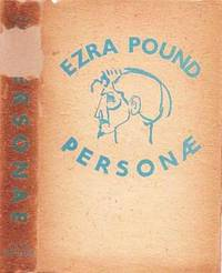 """PERSONAE:  The Collected Poems of Ezra Pound.  Edition to date of all Ezra Pound's Poems except the Unfinished """"Cantos."""""""