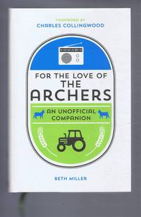 For the Love of The Archers, An Unofficial Companion