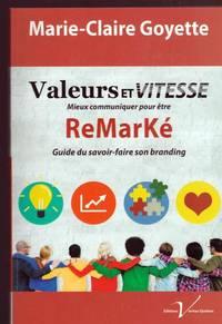 Valeurs Et Vitesse Mieux Mieux Communiquer Pour Être Remarké : Guide Du Savoir-Faire Son Branding