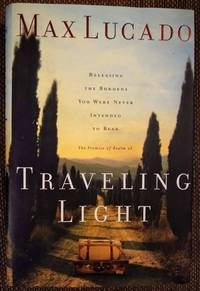 image of Traveling Light: Releasing the Burdens You Were Never Intended to Bear
