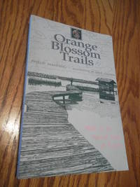 image of Orange Blossom Trails: Walks in the Natural Areas of Florida (Afoot in the South Series)