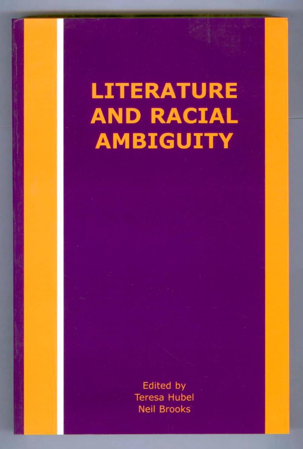 Literature And Racial Ambiguity By Neil Eds Teresa