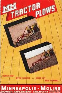 MM TRACTOR PLOWS:  Lighter Draft - Better Scouring - Higher Lift - More Clearance [cover title]