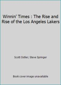 Winnin' Times : The Rise and Rise of the Los Angeles Lakers