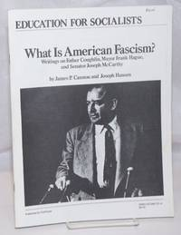 image of What is American fascism? Writings on Father Coughlin, Mayor Frank Hague, and Senator Joseph McCarthy