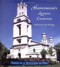 Hawksmoor's London Churches: Architecture and Theology by Pierre de la Ruffiniere du Prey - 2000-03-03