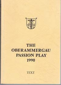The Oberammergau Passion Play 1990 Text