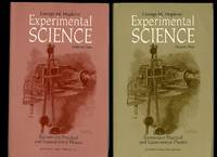 Experimental Science; Volumes 1 & 2 Elementary Practical and Experimental Physics [2 Volumes]