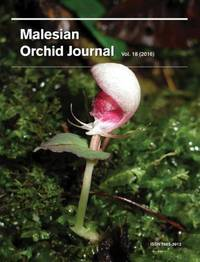 Malesian Orchid Journal Vol 18 (2016) by Andre Schuiteman (ed) - Paperback - 2016 - from The Penang Bookshelf (SKU: ML3568)