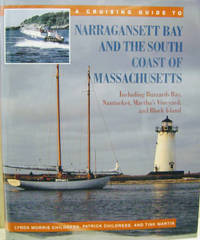 A Cruising Guide to Narragansett Bay and the South Coast of Massachusetts:  Including Buzzards Bay, Nantucket, Martha