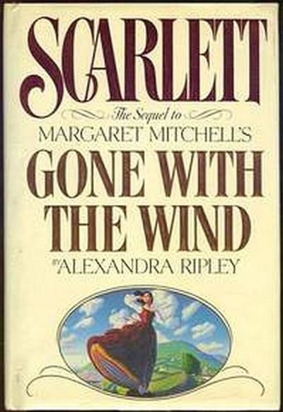 SCARLETT The Sequel to Margaret Mitchell's Gone with the Wind, Ripley, Alexandra