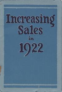 Increasing Sales in 1922: Containing Information of Vital Interest to Sales and Advertising Executives
