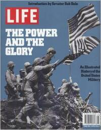 image of Life Magazine - The Power And The Glory: An Illustrated History Of The United States Military - Introduction by Senator Bob Dole