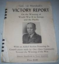 General Marshall's Victory Report: Biennial Report of the Chief of Staff of the United States Army 1943 to… by George C. Marshall - Paperback - 1945 - from Easy Chair Books (SKU: 125295)