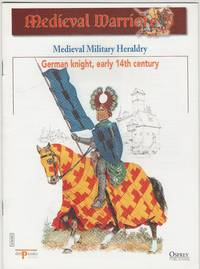 image of Medieval Warriors: Medieval Military Heraldry: German Knight, early 14th century