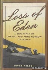Loss of Eden. A Biography of Charles and Anne Morrow Lindbergh