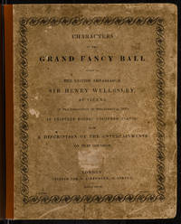 Characters in the Grand Fancy Ball Given by the British Ambassador Sir Henry Wellesley, at...