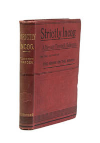 Strictly Incog: Being A Record of a Passage through Bohemia ... in One Volume