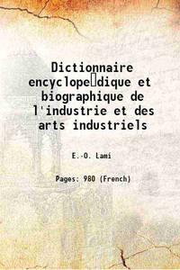 Dictionnaire encyclope�dique et biographique de l'industrie et des arts industriels 1879 [Hardcover] by E.-O. Lami - Hardcover - 2017 - from Gyan Books (SKU: 1111003146803)