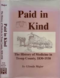 Paid in Kind: The History of Medicine in Troup County 1830-1930