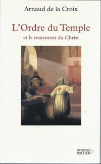 L'Ordre du Temple et le reniement du Christ