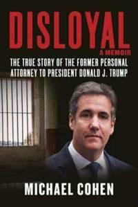 Disloyal A Memoir by Michael Cohen BRAND NEW HARDBACK