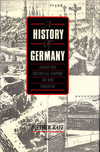 A History of Germany: From the Medieval Empire to the Present