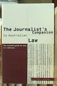 the journalist's companion to Australian law – the essential guide for easy A-Z reference