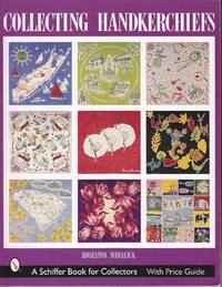 image of Collecting Handkerchiefs - With Price Guide  [SIGNED]