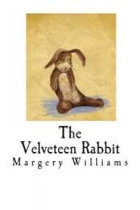 image of The Velveteen Rabbit: How Toys Become Real