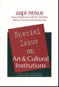 AAPI Nexus:  Special Issue on Art and Cultural Institutions (Volume 5, Number 1, Winter/Spring 2007)