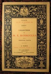 Collection de M. E. Rodrigues. Premiere Partie. Peintures, Aquarelles, Dessins Enluminures, Gouaches du XIIIe au debut du XIXe siecle