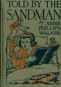 Told by the Sandman by Abbie Phillips Walker - First Edition - 1916 - from Heritage Books and Biblio.com