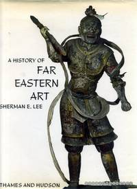 A HISTORY OF FAR EASTERN ART by  Sherman E Lee - Hardcover - 1964 - from Pendleburys - the bookshop in the hills and Biblio.com