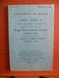 A CLASSIFIED A CATALOGUE OF BOOKS ON ASIA, AFRICA AND ALLIED SUBJECTS PUBLISHED, IMPORTED AND SOLD BY Kegan Paul, Trench, Trubner and Co., Ltd. (1935) by  Trubner and Co  Trench - Paperback - First Edition First Printing. - 1935 - from Rose City Books (SKU: 111020878)