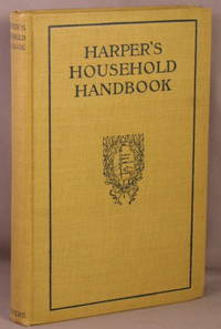 Harper's Household Handbook; A Guide to Easy Ways of Doing Woman's Work.