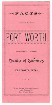 FACTS ABOUT FORT WORTH ISSUED BY THE CHAMBER OF COMMERCE...