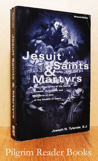 Jesuit Saints & Martyrs: Short Biographies of the Saints, Blesseds,  Venerables, and Servants of God of the Society of Jesus.