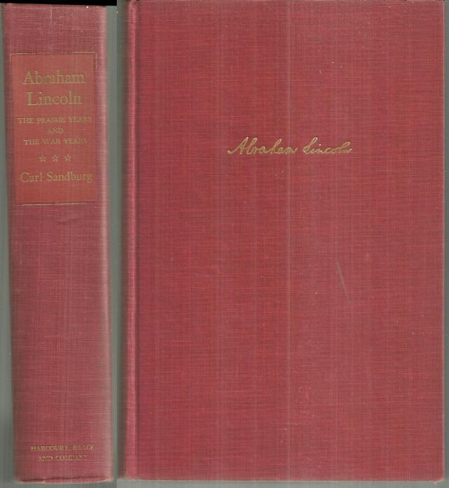 ABRAHAM LINCOLN The Prairie Years and the War Years. One Volume Edition, Sandburg, Carl