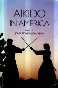 Aikido in America by  Ron [Editor];  John [Editor]; Meyer - Paperback - 1995-07-26 - from Kayleighbug Books and Biblio.com