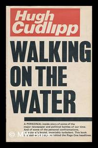 Walking on the Water by  Hugh Cudlipp - First Edition - 1976 - from MW Books Ltd. and Biblio.com
