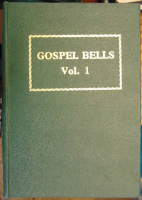 Gospel Bells volumes 1 to 22 by  A D McPherson (editors)  H Brooks - Hardcover - 1987 - from Hanselled Books and Biblio.co.uk