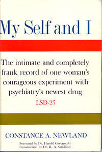 My self and I; by Newland, Constance A., [pseudonym of Thelma Moss, Ph. D.] foreword by Dr. Harold Greenwald, introduction by Dr. R.A. Sandison - 1962