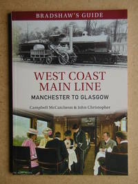 Bradshaw's Guide: West Coast Main Line Manchester to Glasgow.