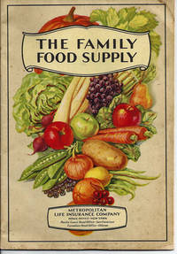 THE FAMILY FOOD SUPPLY What to Buy and why with Food and Marketing Helps for the Homemaker