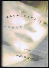 Madeleine's Ghost: A Novel of New York, New Orleans, and the Next World