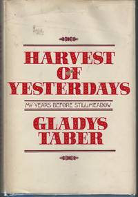Harvest of Yesterdays: My Years Before Stillmeadow