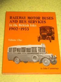 Railway Motor Buses and Bus Services in the British Isles 1902-1933, Volume 1